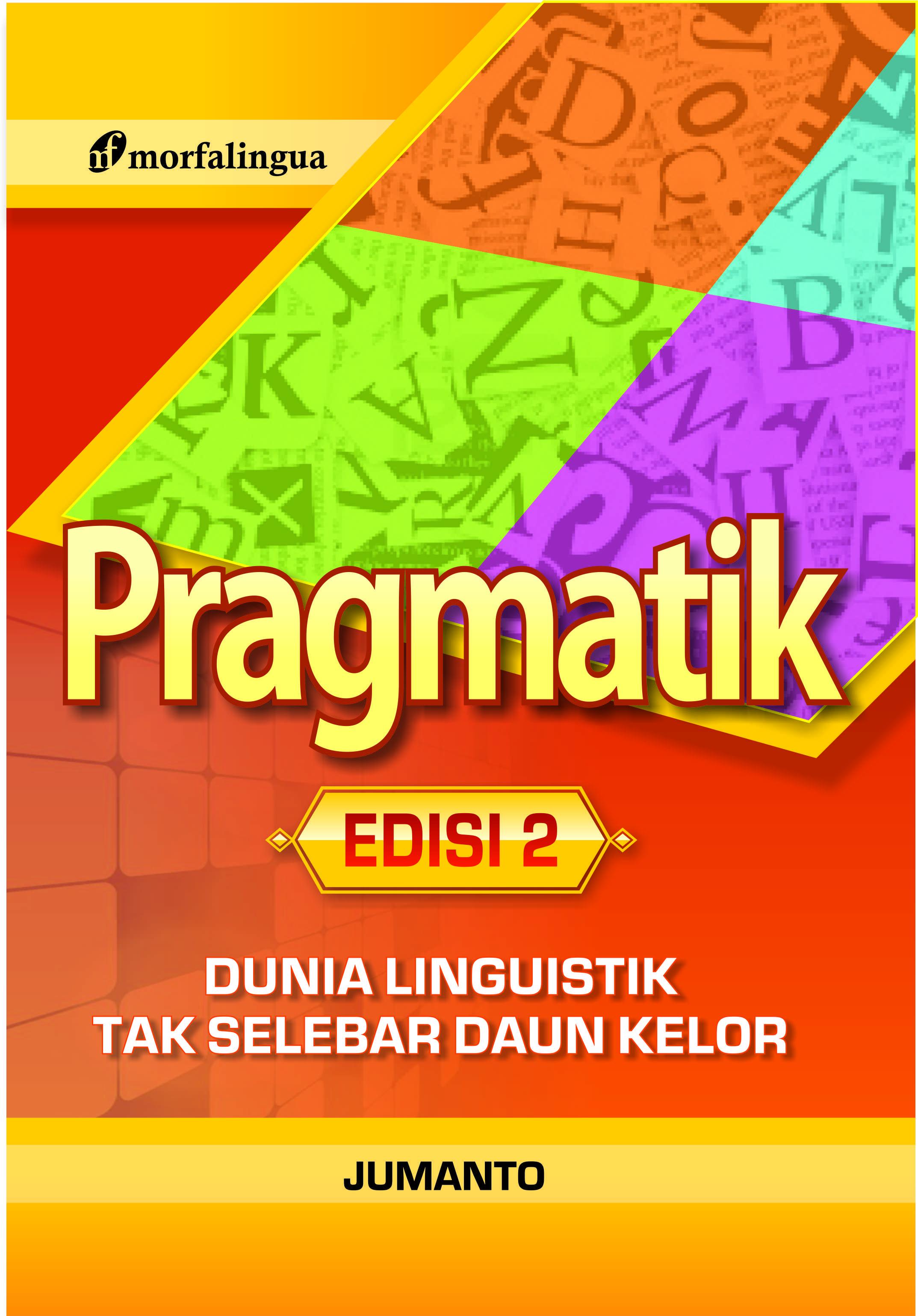 PRAGMATIK; dunia linguistik tak selebar daun kelor Edisi 2