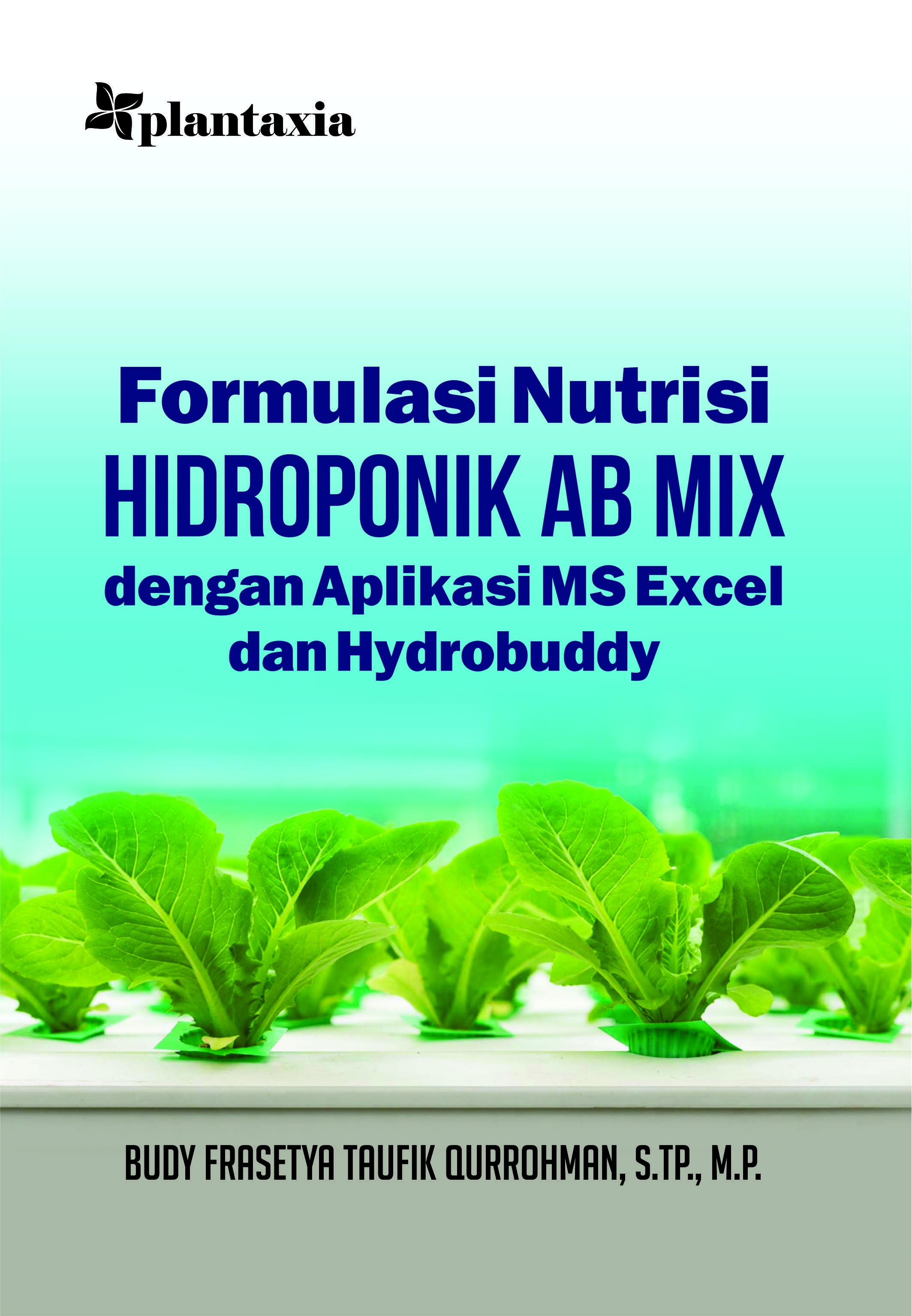 FORMULASI NUTRISI HIDROPONIK AB MIX; dengan Aplikasi MS Excel dan Hydrobuddy
