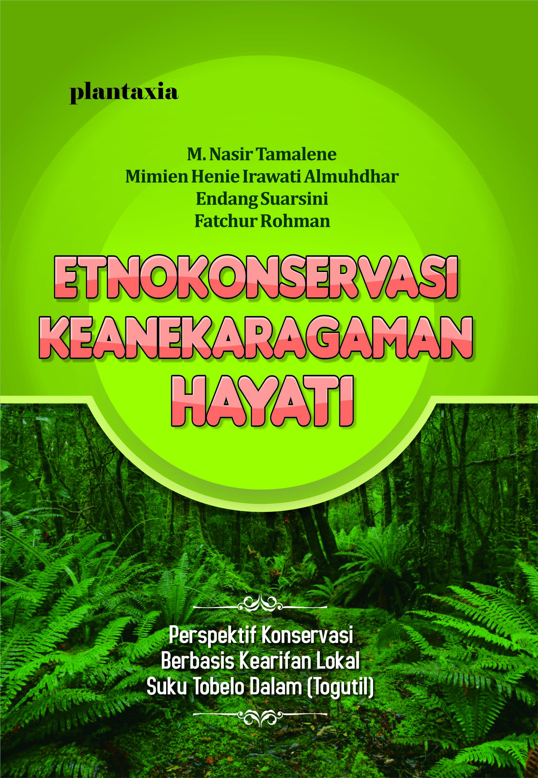 Etnokonservasi Keanekaragaman Hayati; Perspektif Konservasi Berbasis Kearifan Lokal Suku Tobelo Dalam (Togutil)