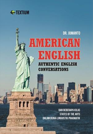AMERICAN ENGLISH; AUTHENTIC ENGLISH CONVERSATIONS dan Beberapa Kilas States of the Arts dalam Dunia Linguistik Pragmatik