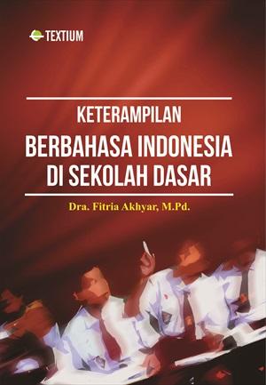Keterampilan berbahasa Indonesia di Sekolah Dasar