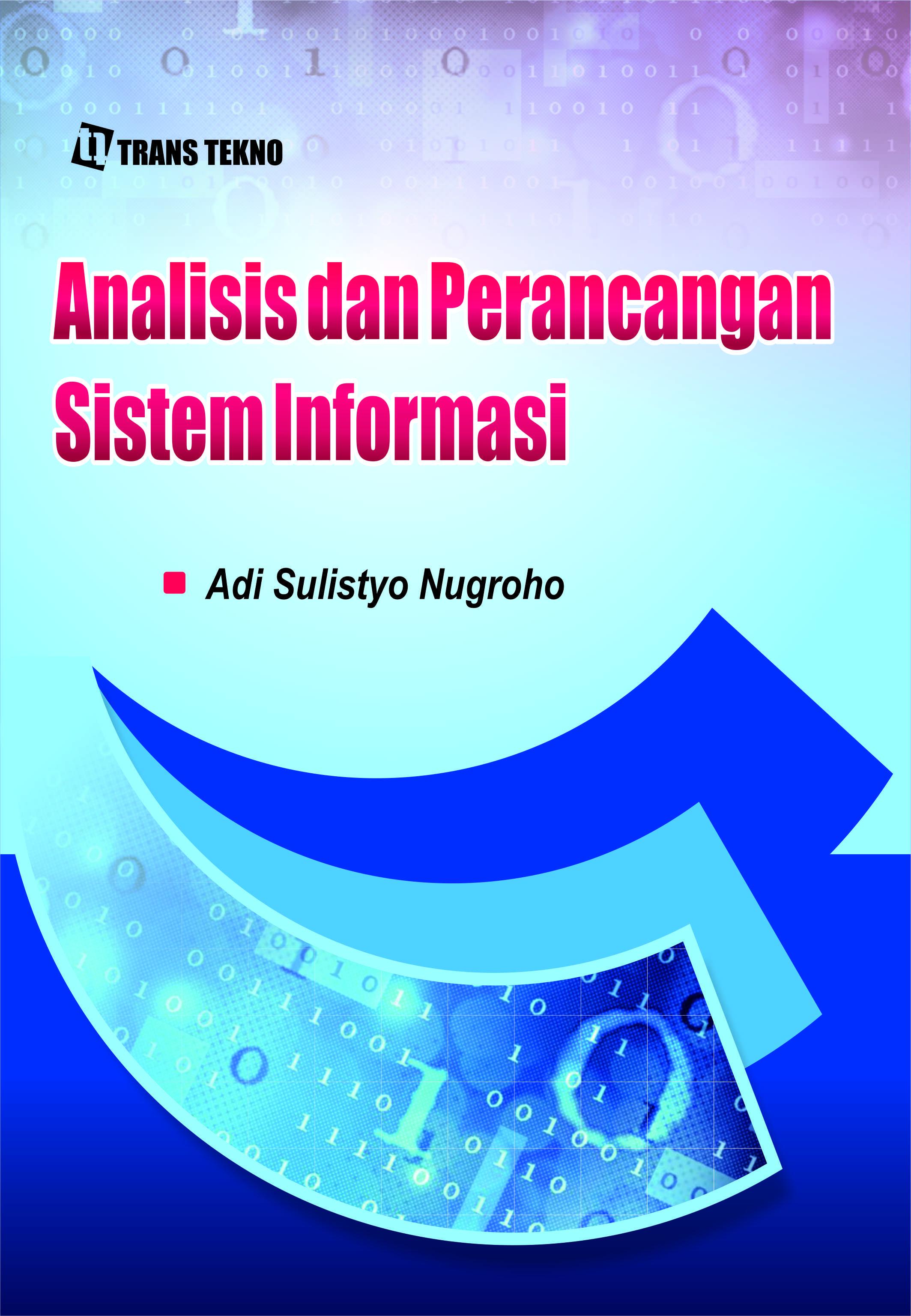 Analisa dan perancangan sistem informasi [sumber elektronis]