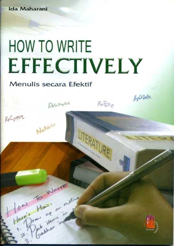 How to write effectively [sumber elektronis] = Menulis secara efektif