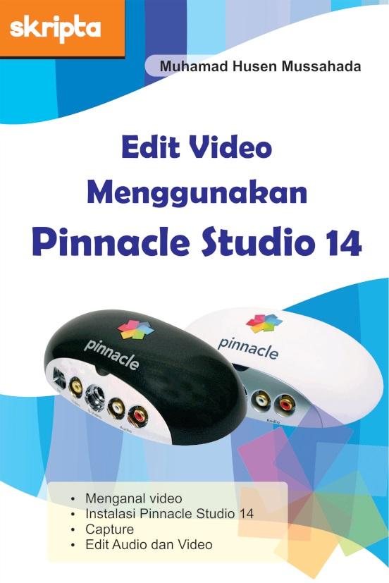 Edit video menggunakan pinnacle studio 14 [sumber elektronis]