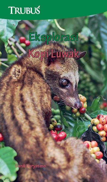 Eksplorasi kopi luwak  [sumber elektronis]
