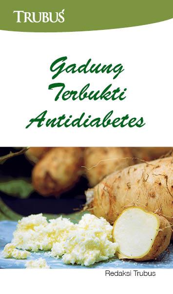 Gadung terbukti antidiabetes [sumber elektronis]