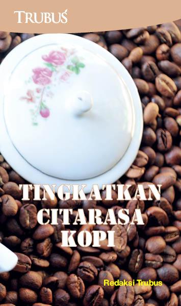 Tingkatkan citarasa kopi [sumber elektronis]