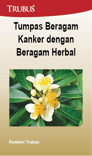 Tumpas beragam kanker dengan beragam herbal [sumber elektronis]