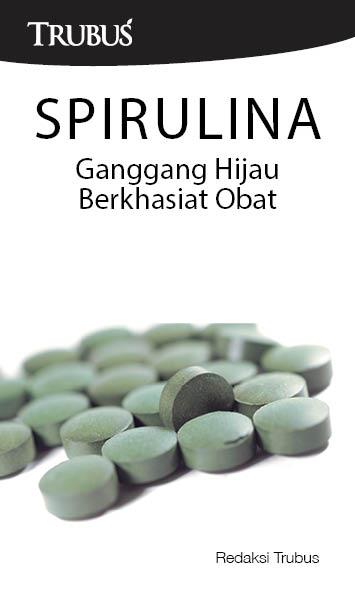 Spirulina [sumber elektronis] : ganggang hijau berkhasiat obat