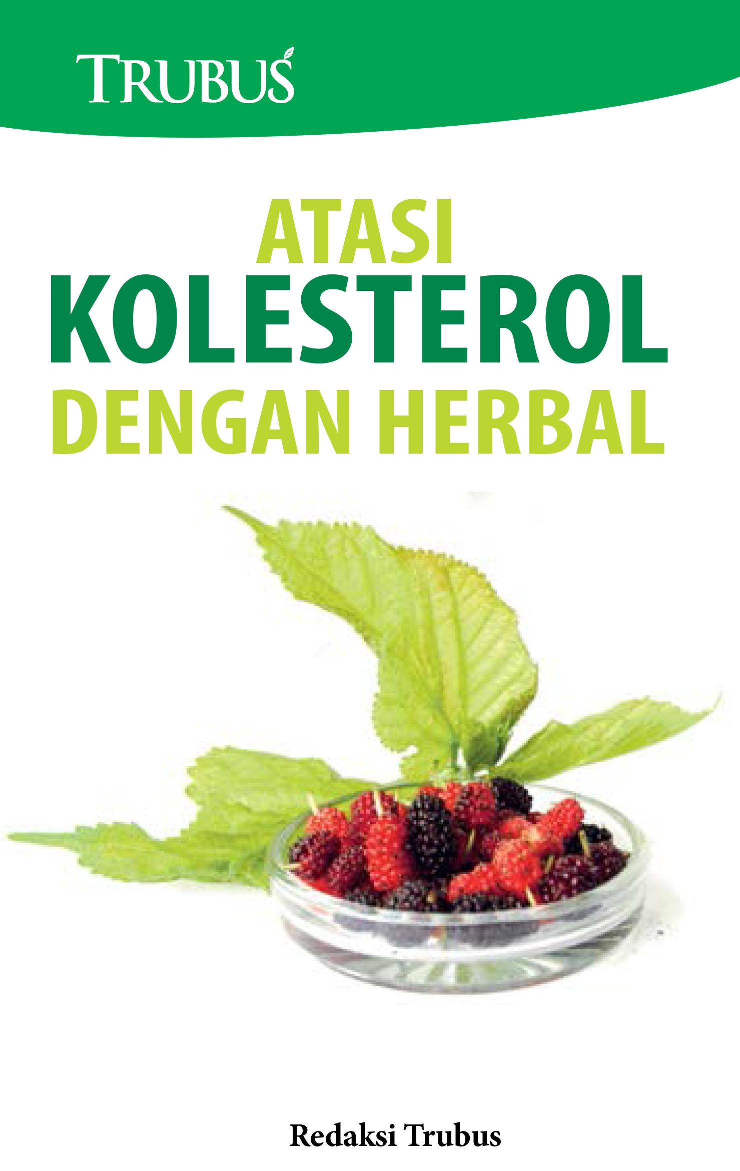 Atasi kolesterol dengan herbal [sumber elektronis]