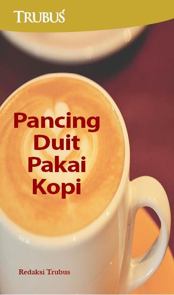 Pancing duit pakai kopi [sumber elektronis]