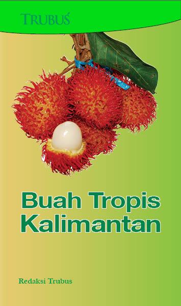 Buah tropis Kalimantan [sumber elektronis]
