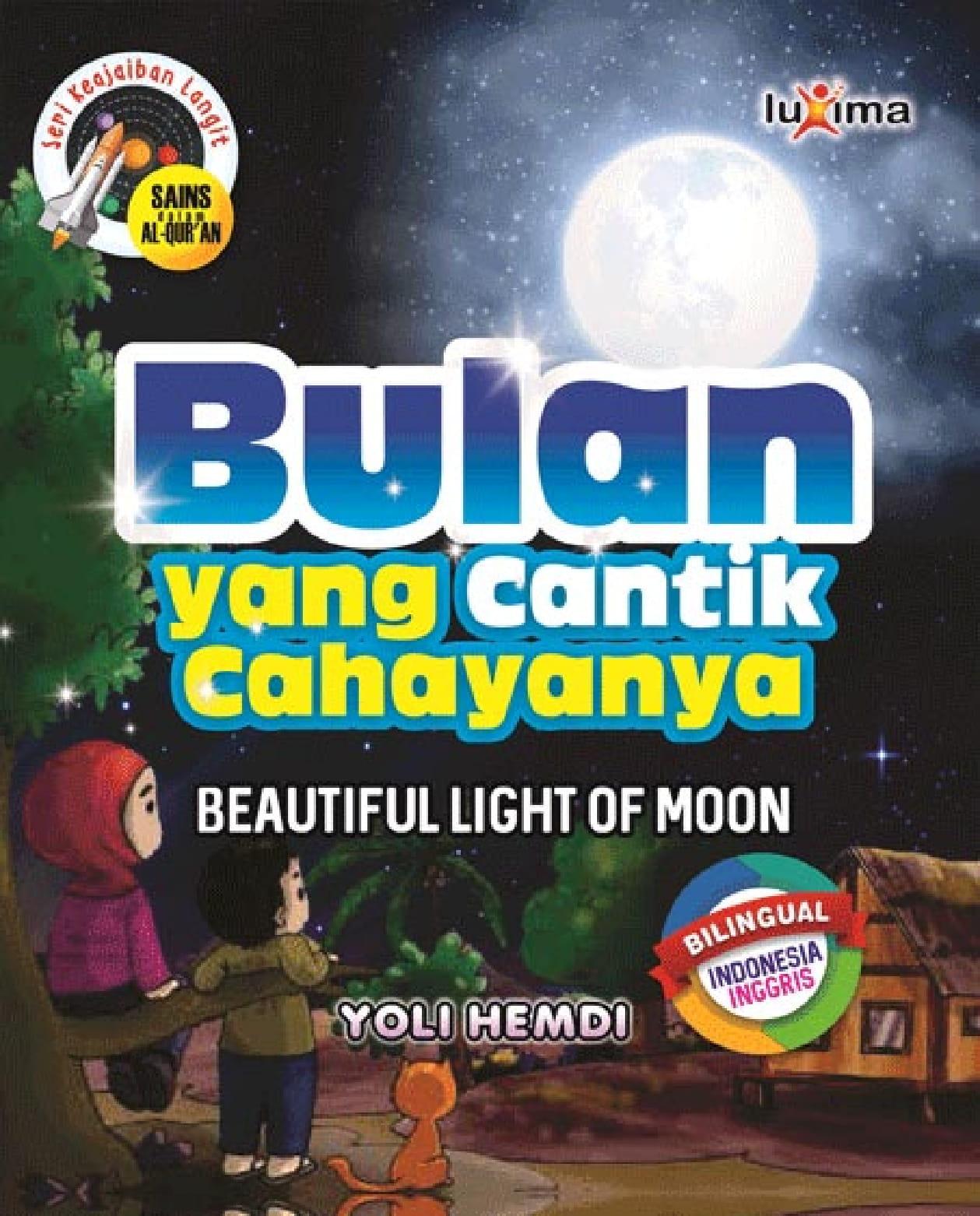 Bulan yang cantik cahayanya [sumber elektronis] = beautiful light of moon