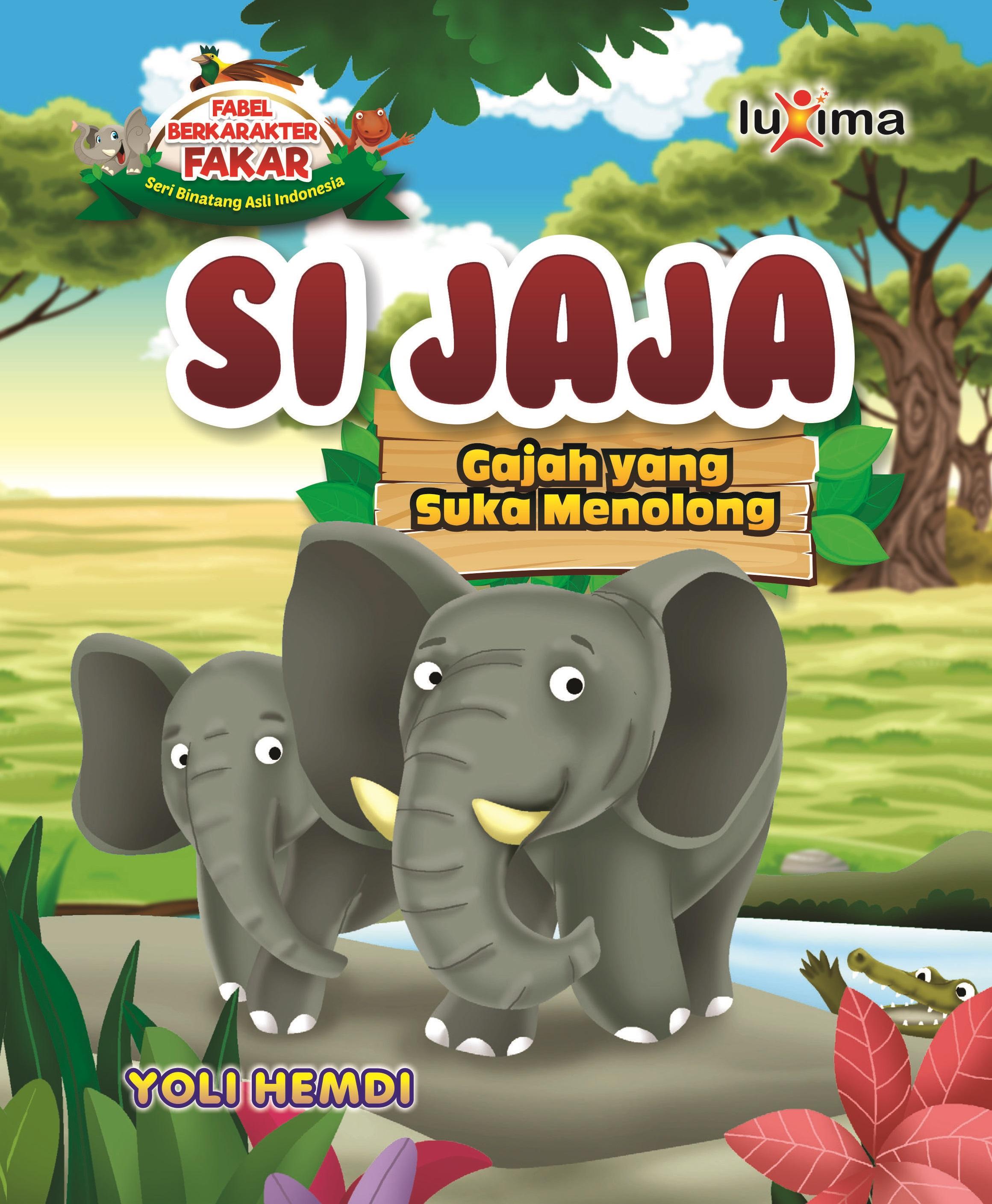 Si Jaja [sumber elektronis] : gajah yang suka menolong