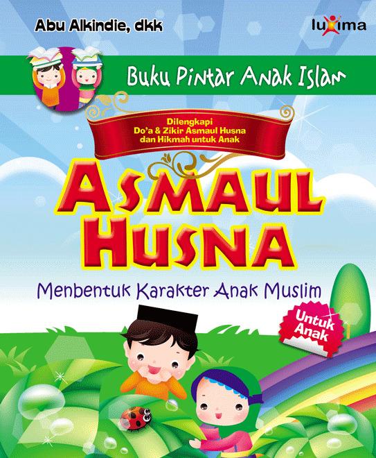 Asmaul husna [sumber elektronis] : membentuk karakter anak muslim