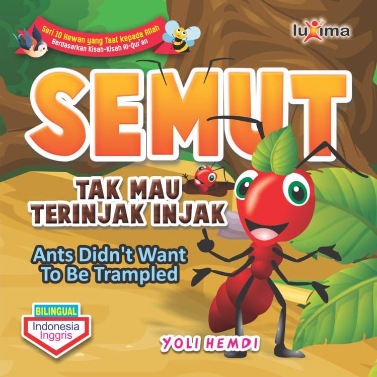 Semut tak mau diinjak-injak = Ants didn't want to be trampled [sumber elektronis]