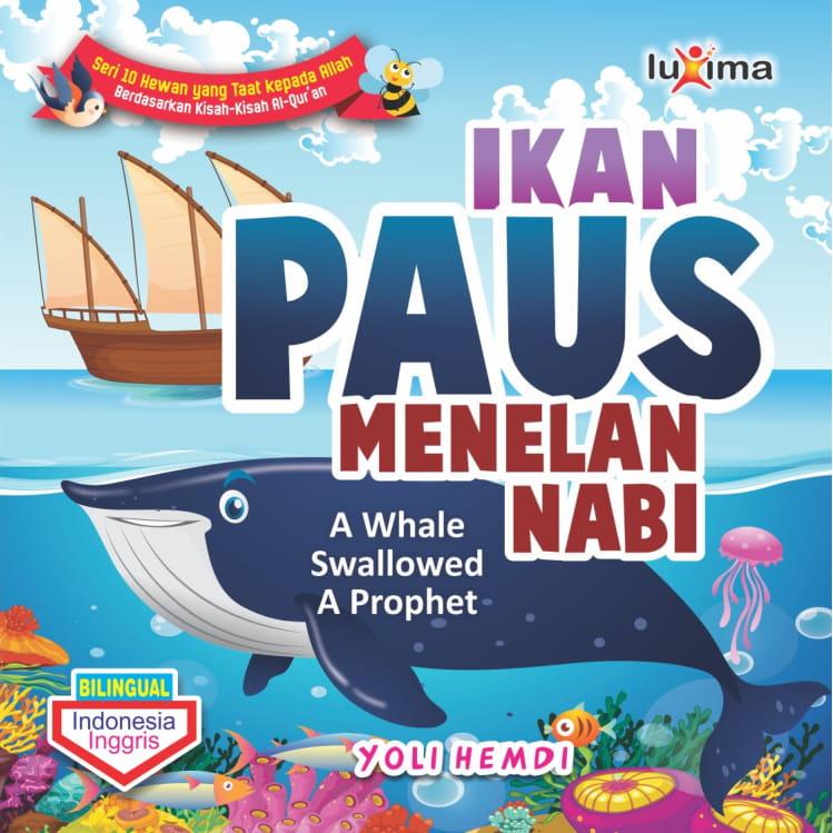 Ikan paus menelan nabi = A whale swallowed a phrophet [sumber elektronis]