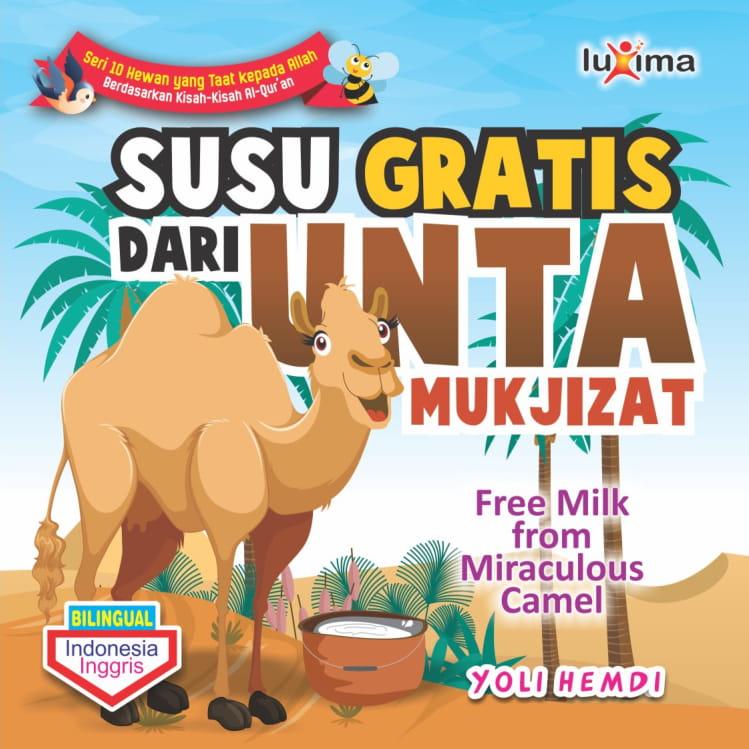 Susu gratis dari unta mukjizat = Free milk from miraculous camel [sumber elektronis]