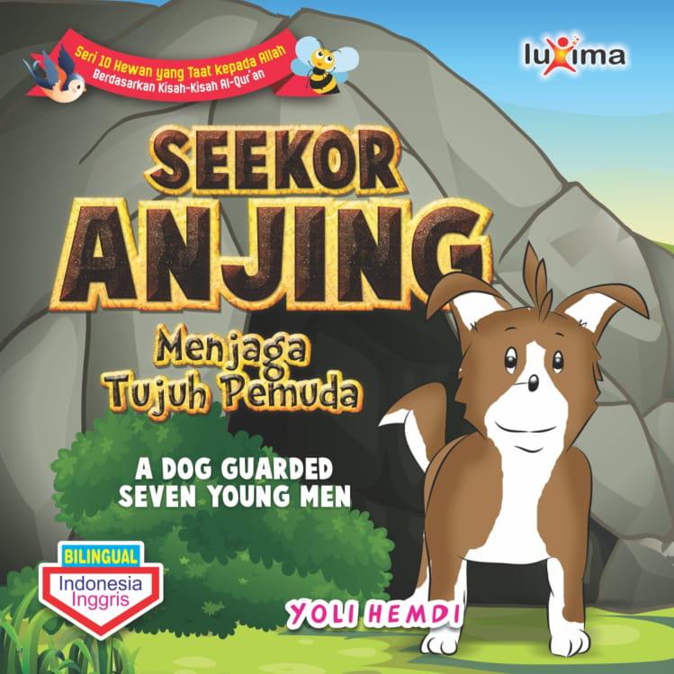 Seekor anjing menjaga tujuh pemuda = A dog guarded seven young men [sumber elektronis