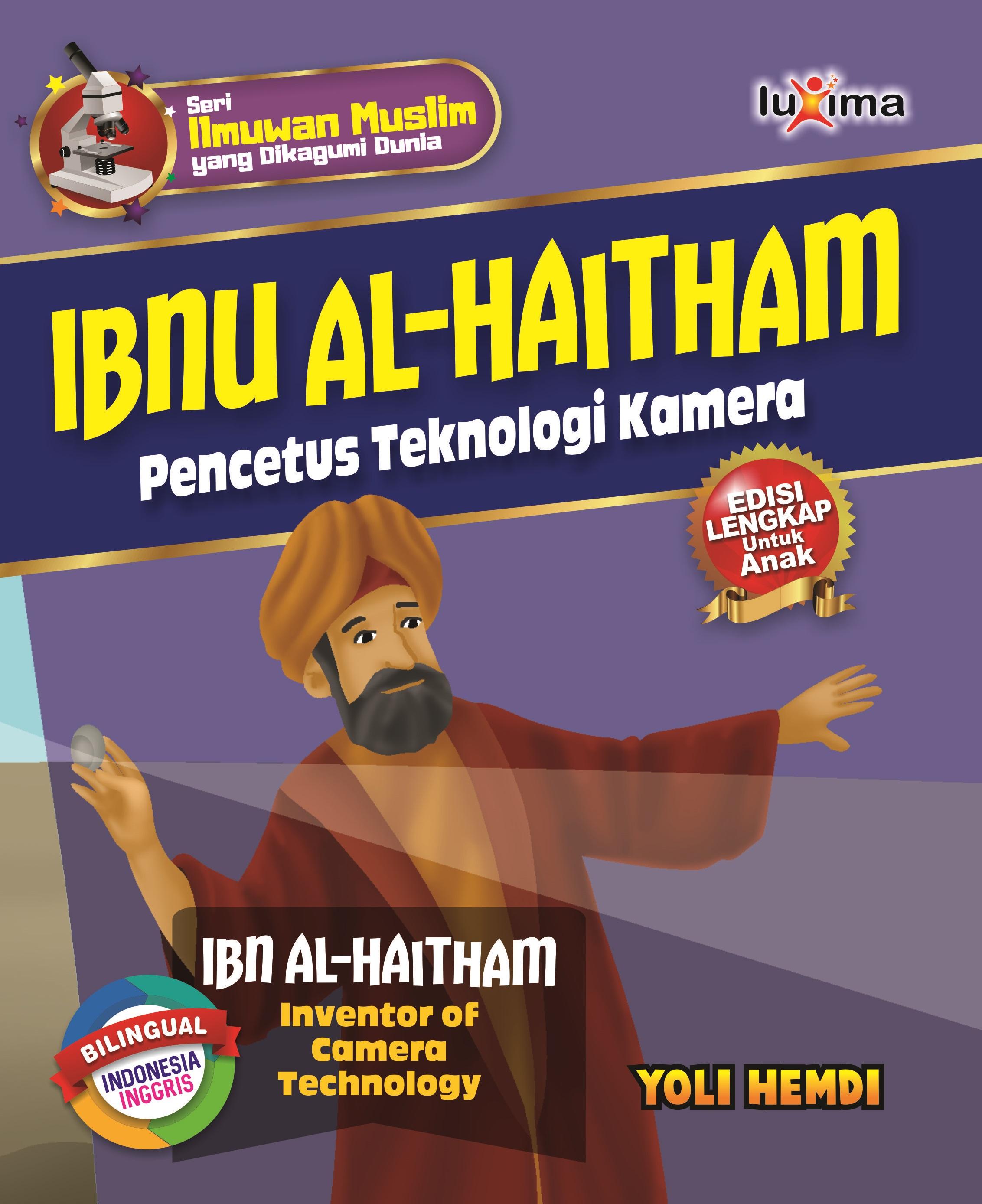Ibnu Al-Haitham [sumber elektronis] : pencetus teknologi kamera = Ibnu Al-Haitham : inventor of camera technology