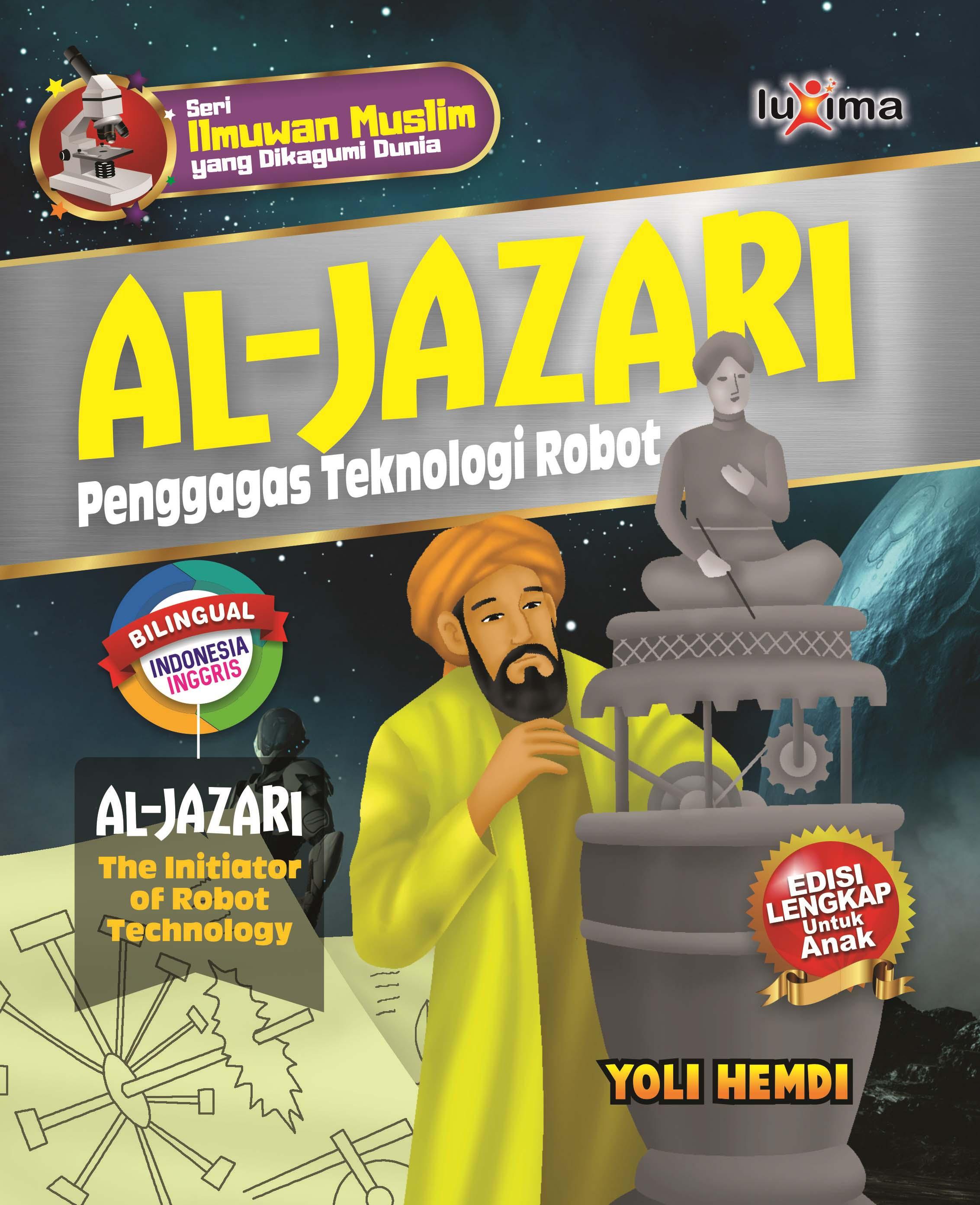Al-Jazari [sumber elektronis] : penggagas teknologi robot = Al-Jazari : the initiator of robot technology