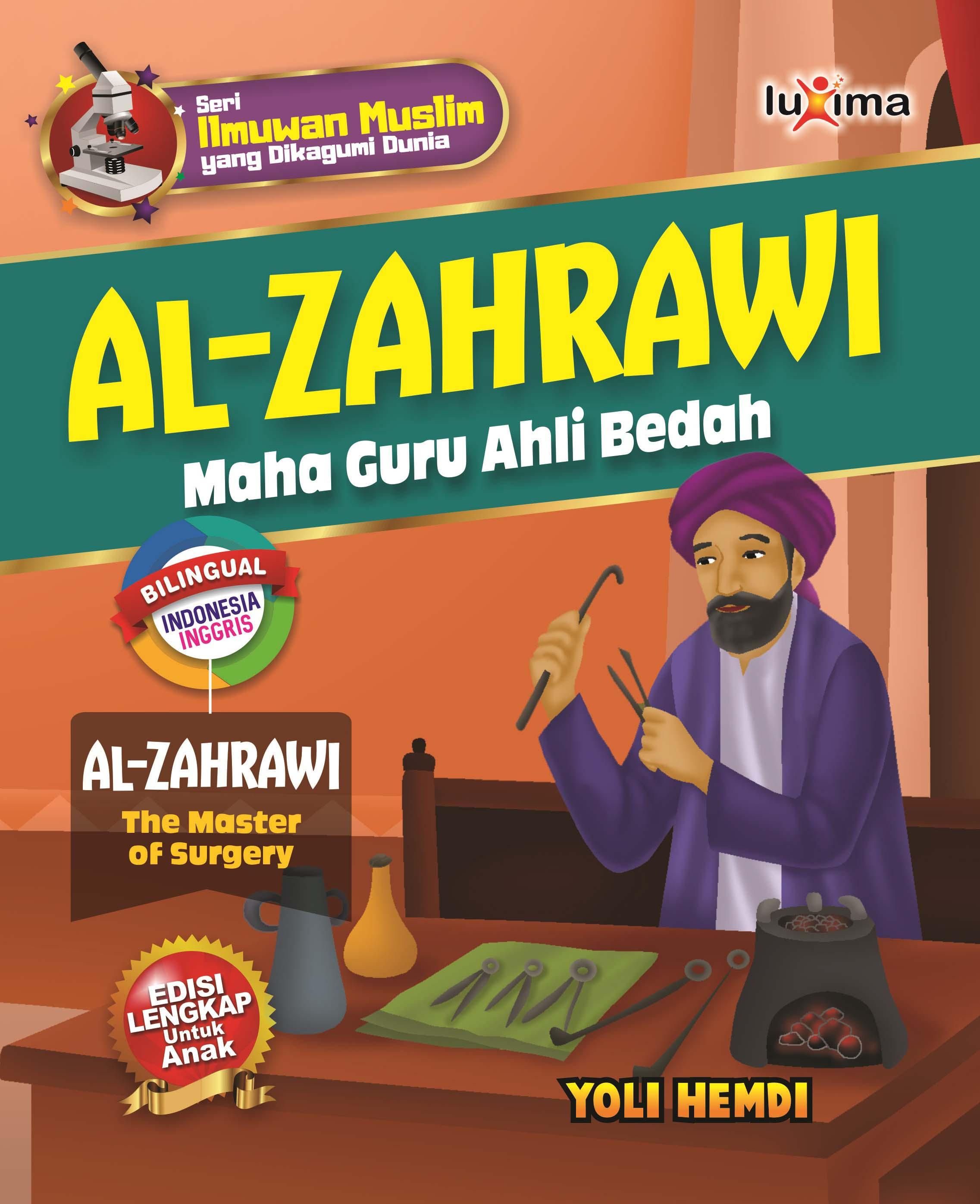 Al-Zahrawi [sumber elektronis] : maha guru ahli bedah = Al-Zahrawi : the master of surgery