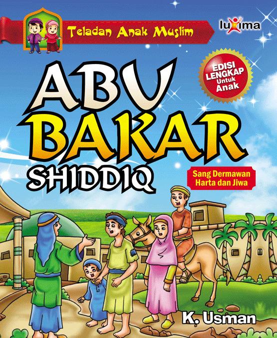 Abu Bakar Shiddiq [sumber elektronis] : Sang dermawan harta dan jiwa
