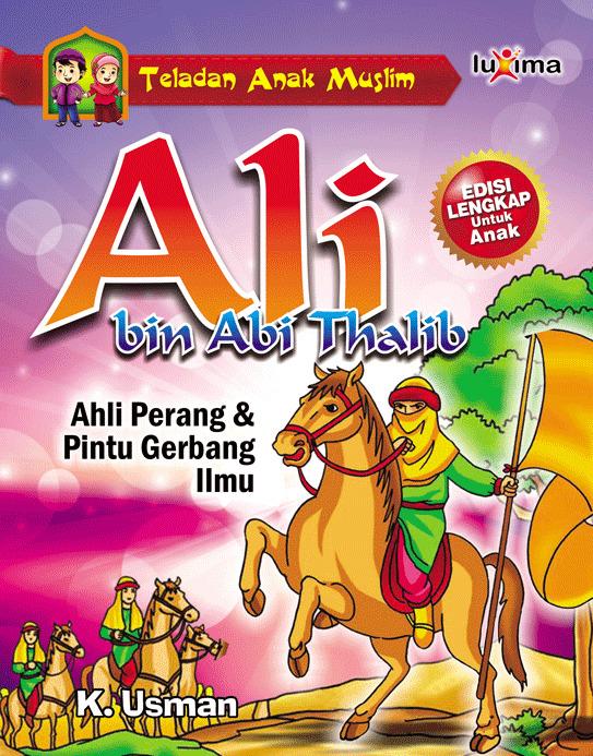 Ali bin Abi Thalib : ahli perang & pintu gerbang ilmu [sumber elektronis]