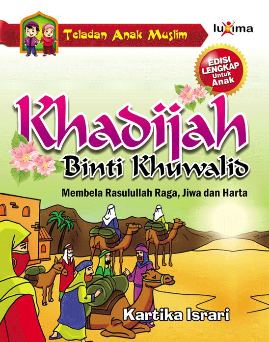 Khadijah binti Khuwalid [sumber elektronis] : membela Rasulullah raga, jiwa dan harta