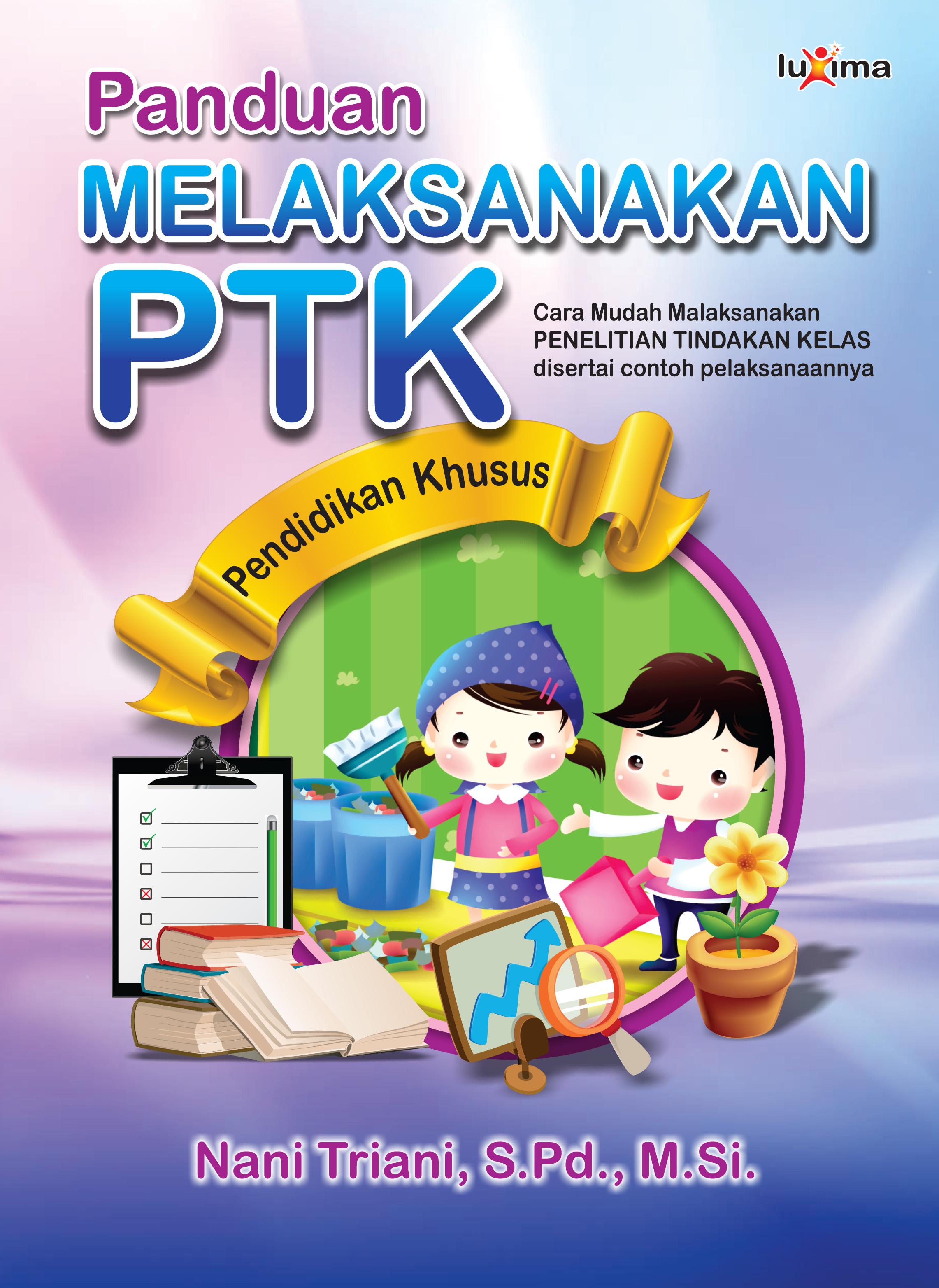 Panduan melaksanakan PTK [sumber elektronis]