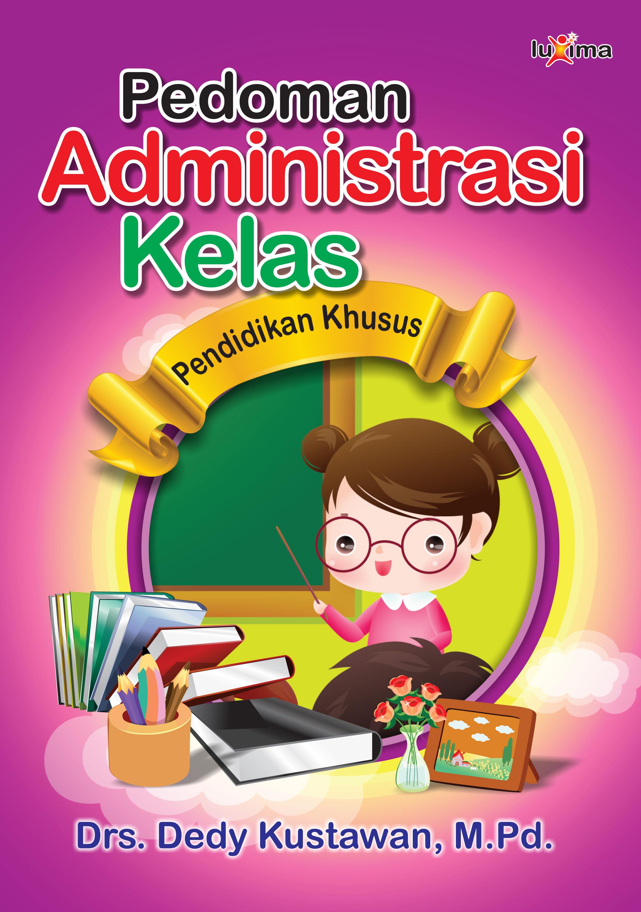 Pedoman administrasi kelas pendidikan khusus [sumber elektronis]