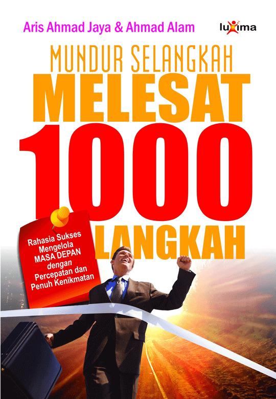 Mundur selangkah untuk melesat 1000 langkah [sumber elektronis]