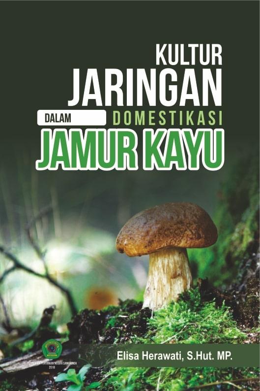 Kultur jaringan dalam domestikasi jamur kayu [sumber elektronis]