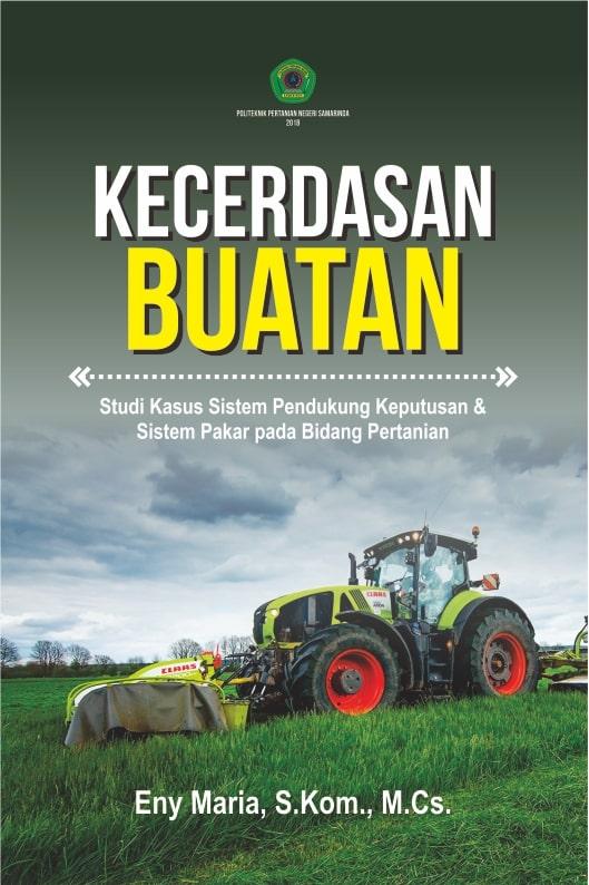 Kecerdasan buatan [sumber elektronis] : studi kasus sistem pendukung keputusan & sistem pakar pada bidang pertanian