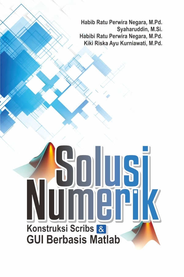 Solusi numerik [sumber elektronis] : konstruksi Scribs & GUI berbasis Matlab