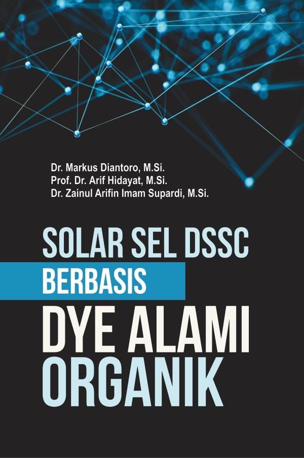 Solar sel dssc berbasis dye alami organik [sumber elektronis]