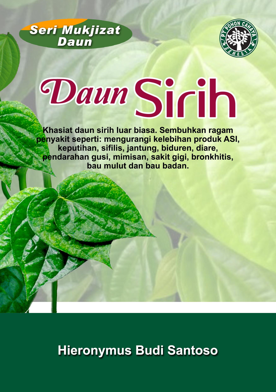 Daun sirih [sumber elektronis] : khasiat daun sirih luar biasa. sembuhkan ragam penyakit seperti: mengurangi kelebihan produk asi, keputihan, sifilis, jantung, biduren, diare, pendarahan gusi, mimisan, sakit gigi, bronkhitis, bau mulut dan bau badan