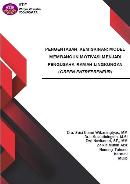 Pengentasan kemiskinan [sumber elektronis] : model membangun motivasi menjadi pengusaha ramah lingkungan (green entrepreneur)