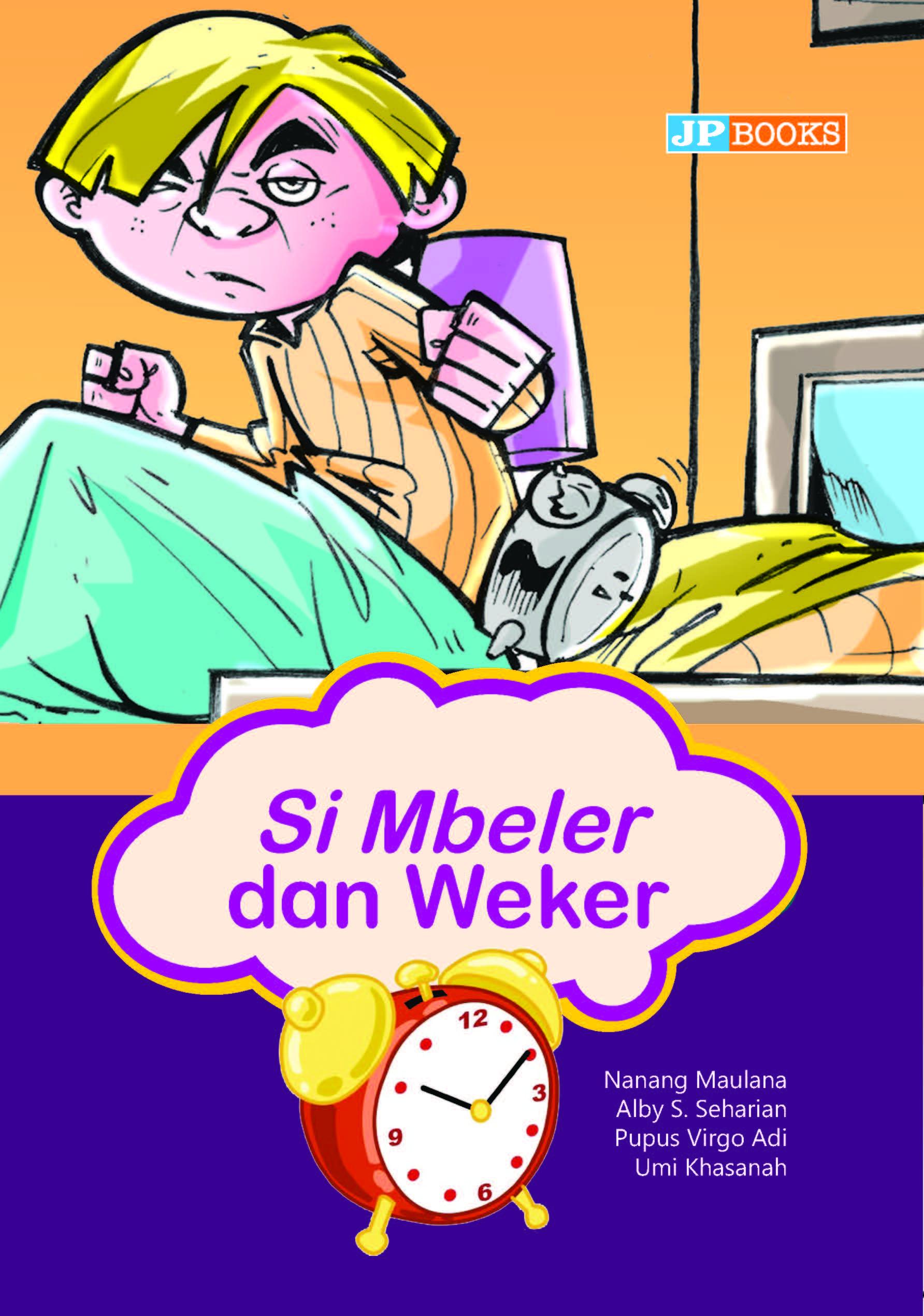 Si Mbeler dan Weker [sumber elektronis]