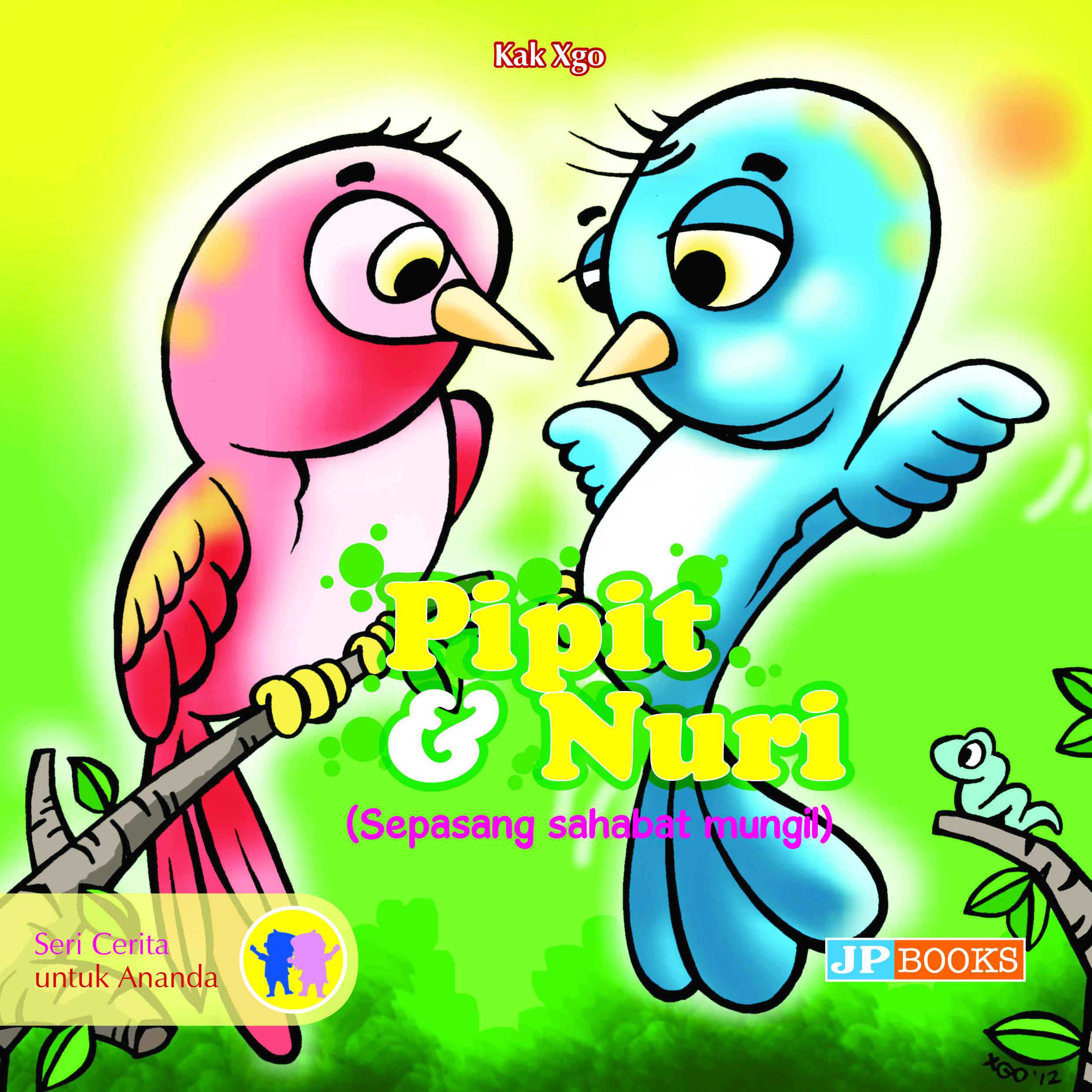 Pipit dan Nuri [sumber elektronis] : sepasang sahabat mungil