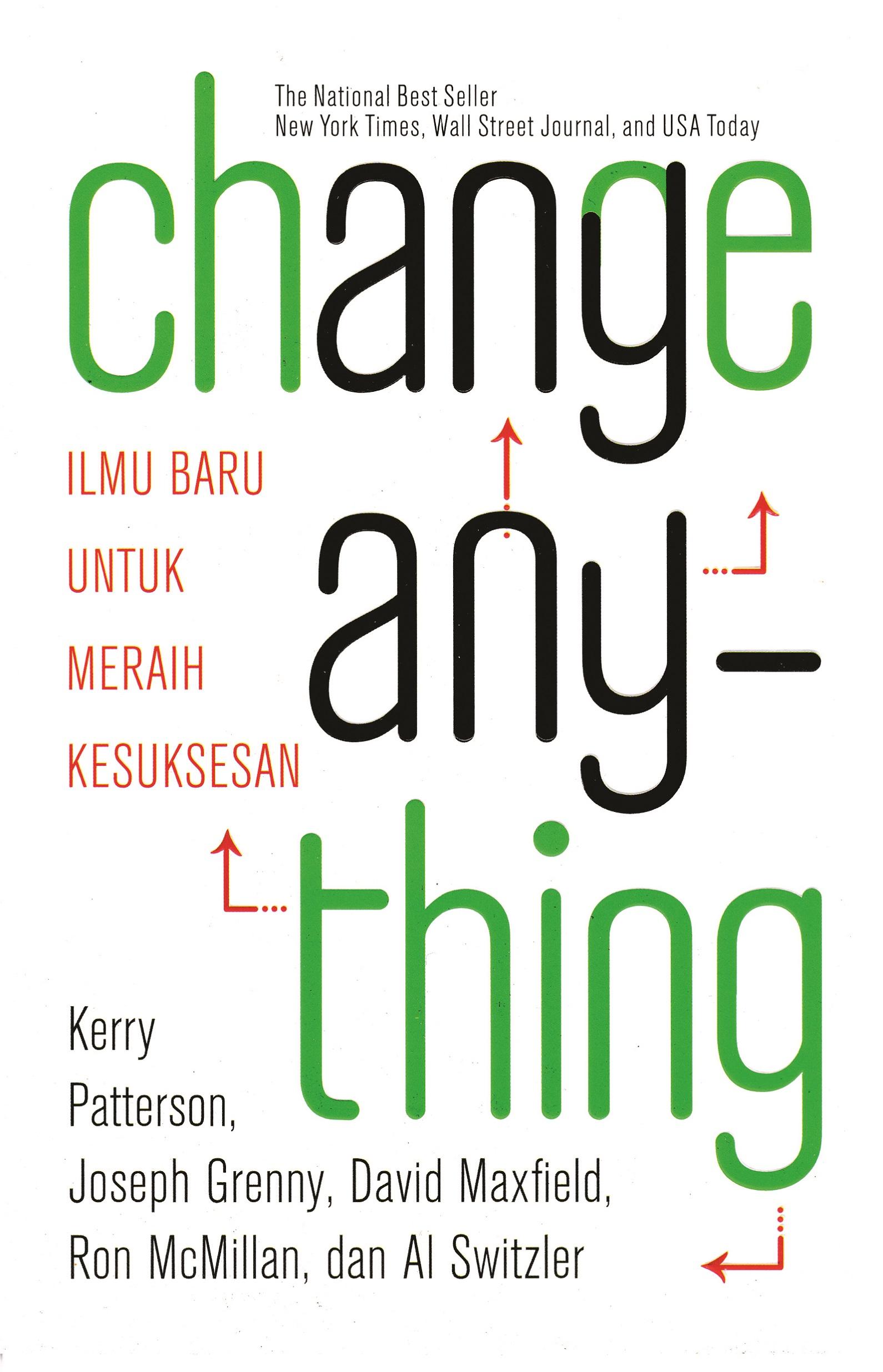 Change anything : ilmu baru untuk meraih kesuksesan [sumber elektronis]