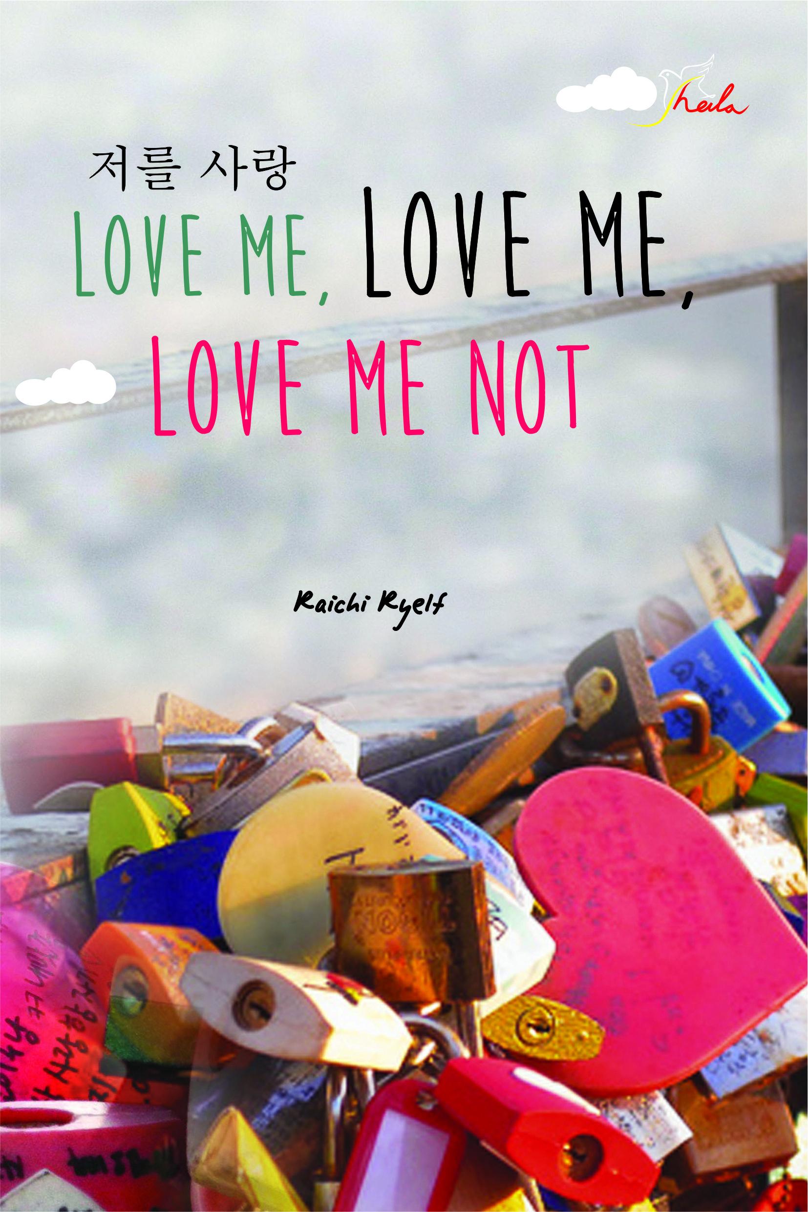 Love Me, love Me, love Me not [sumber elektronis]