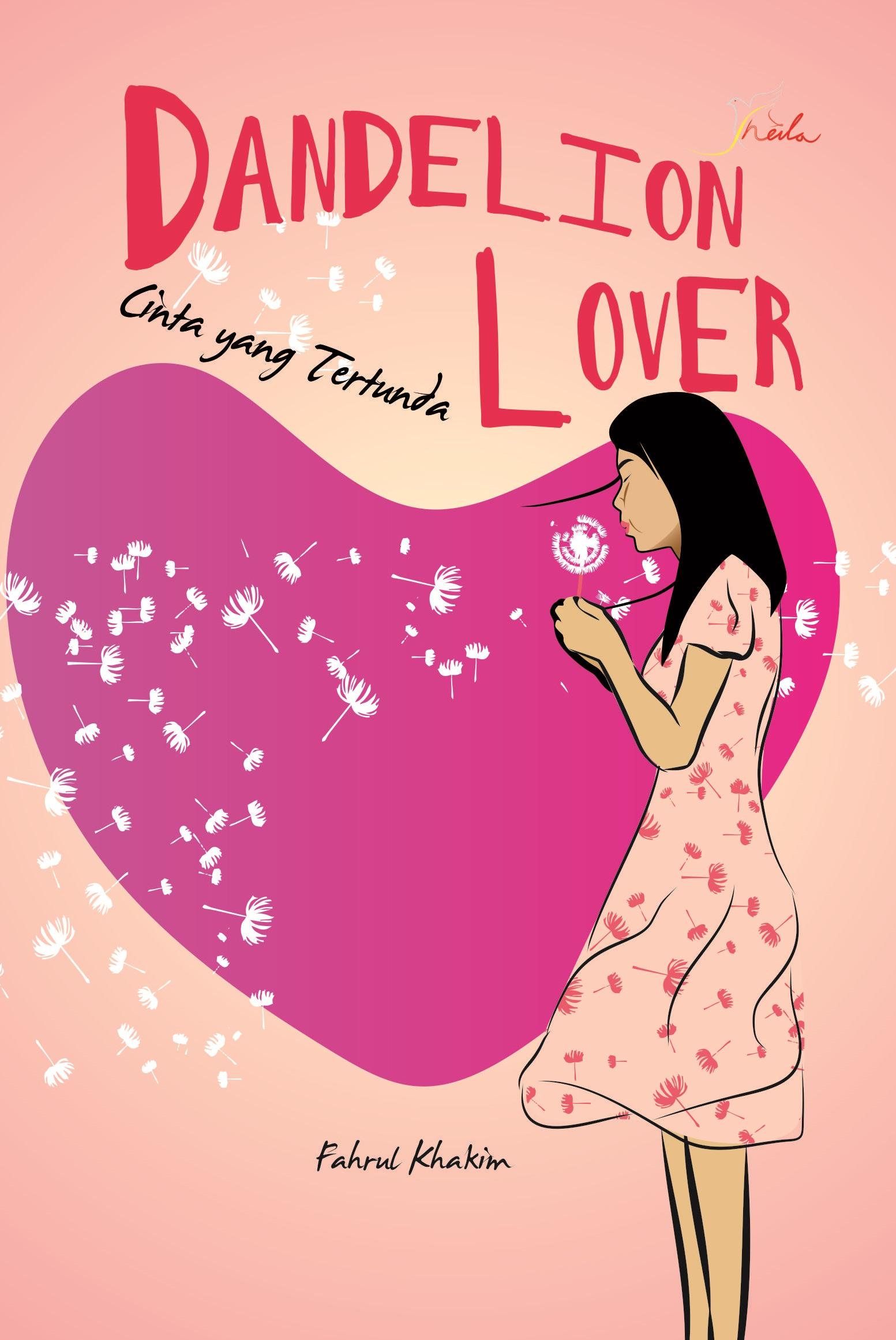 Dandelion lover, cinta yang tertunda [sumber elektronis]