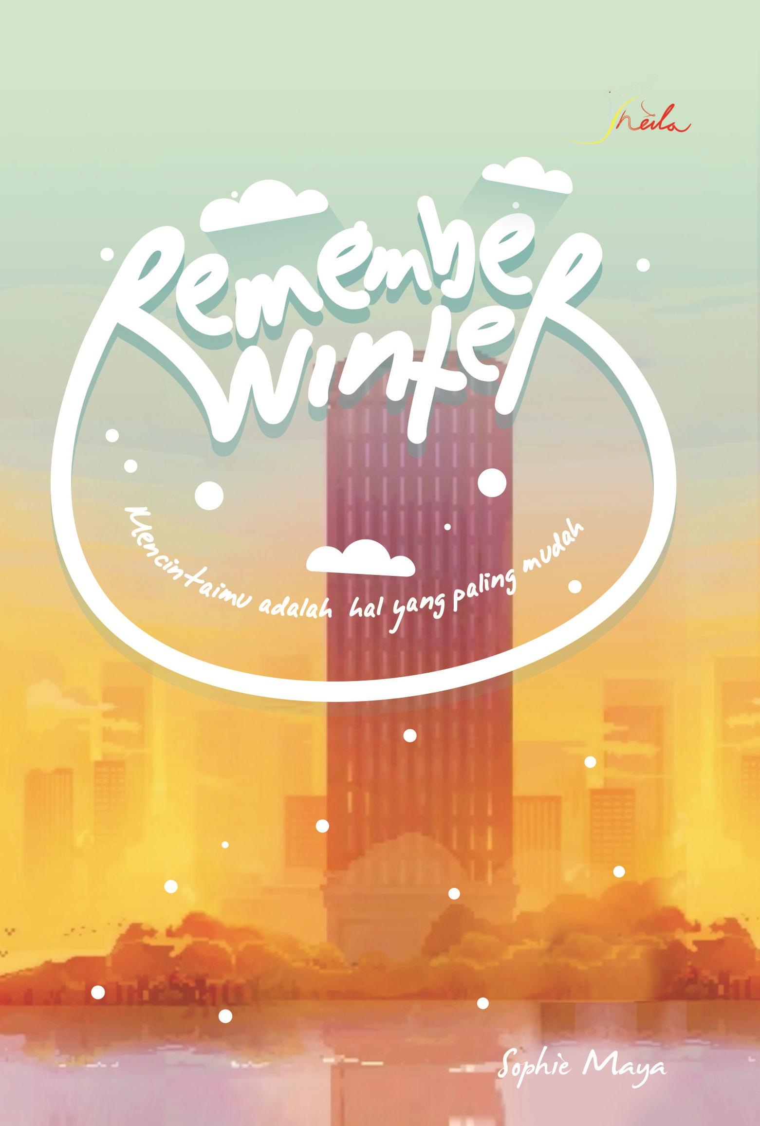 Remember winter, mencintaimu adalah hal yang paling mudah [sumber elektronis]