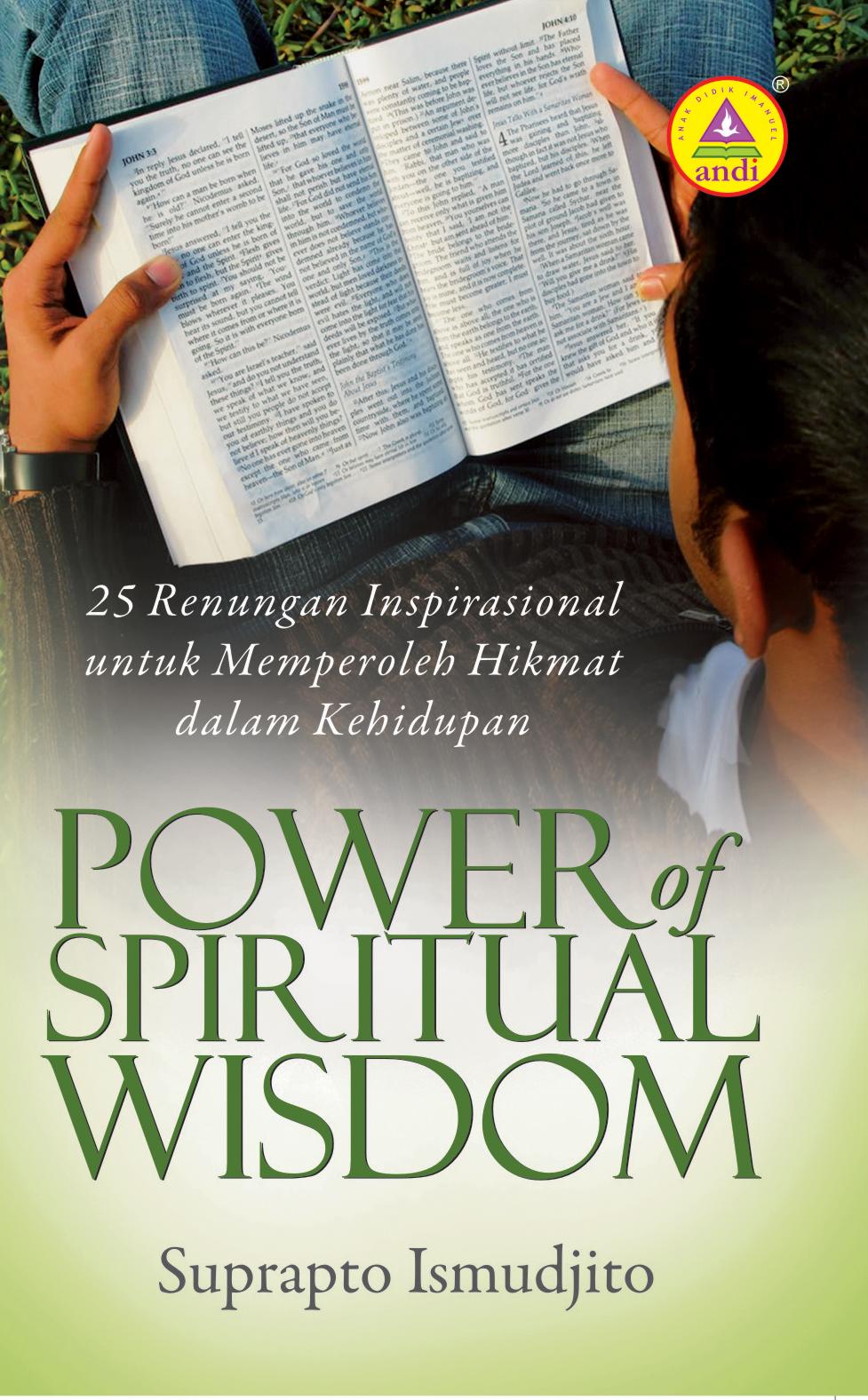 Power of spiritual wisdom, 25 renungan inspirasional untuk memperoleh hikmat dalam kehidupan [sumber elektronis]