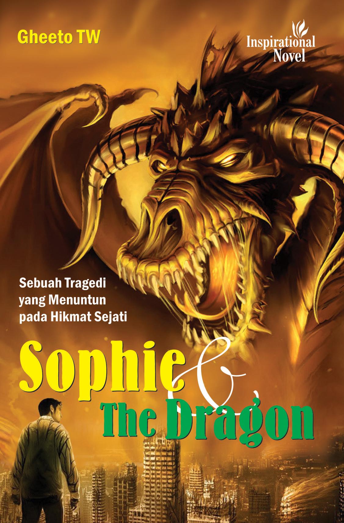 Sophie and the dragon, sebuah tragedi yang menuntun pada hikmat sejati [sumber elektronis]
