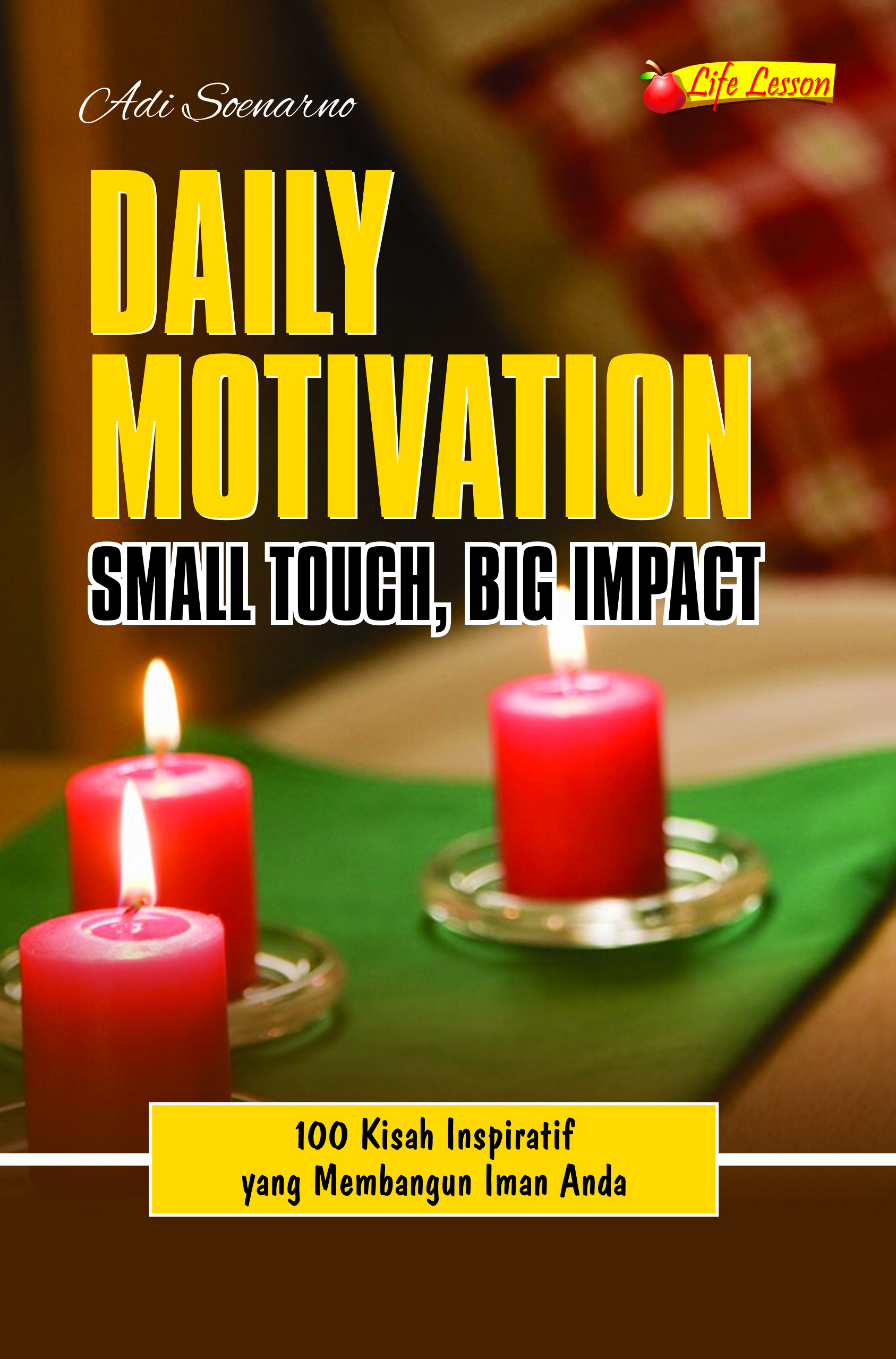 Daily motivation, small touch, big impact [sumber elektronis]