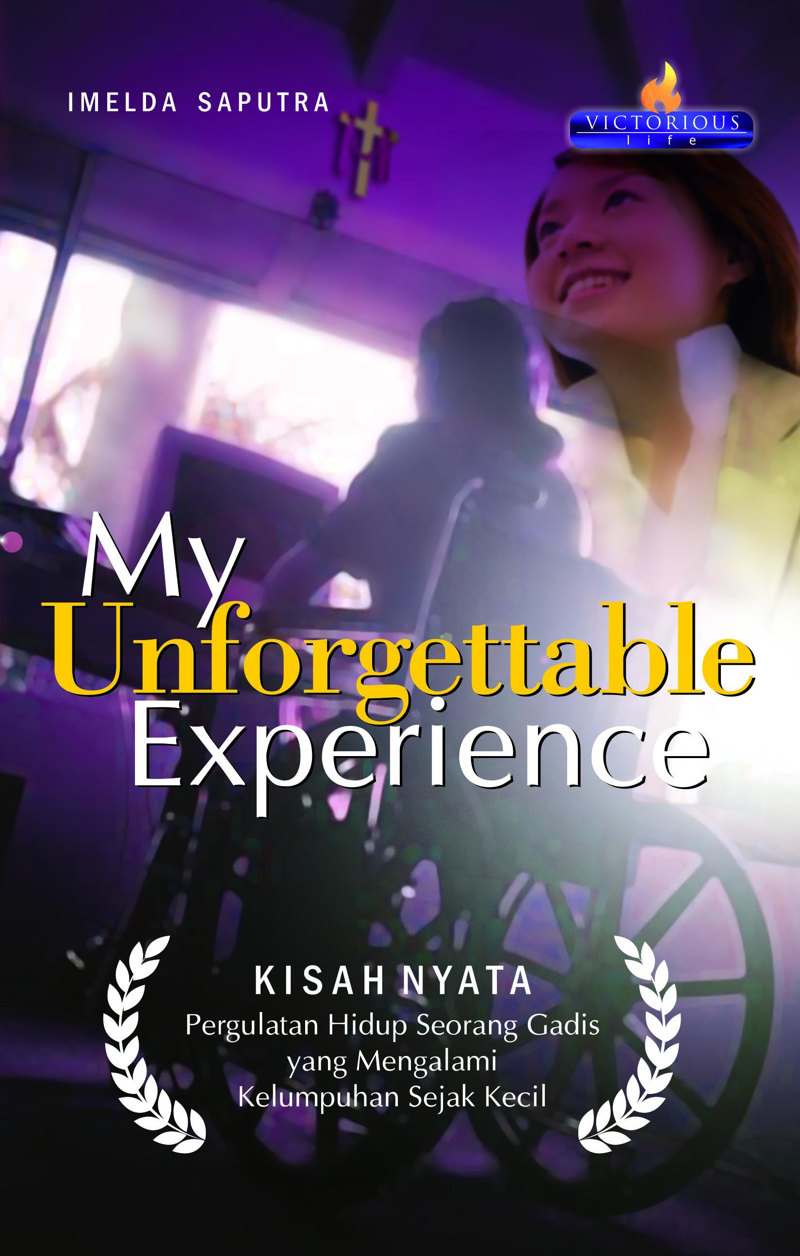 My unforgettable experience [sumber elektronis]