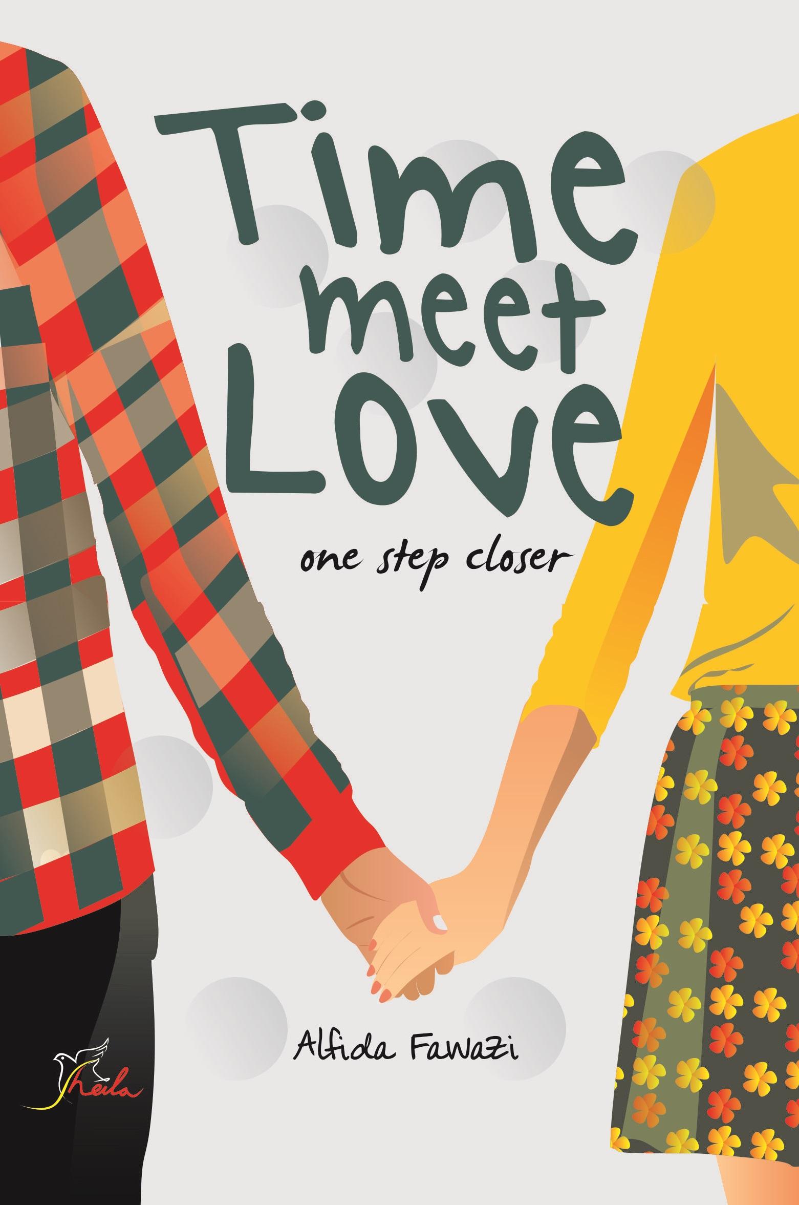 Time meet love, one step closer [sumber elektronis]