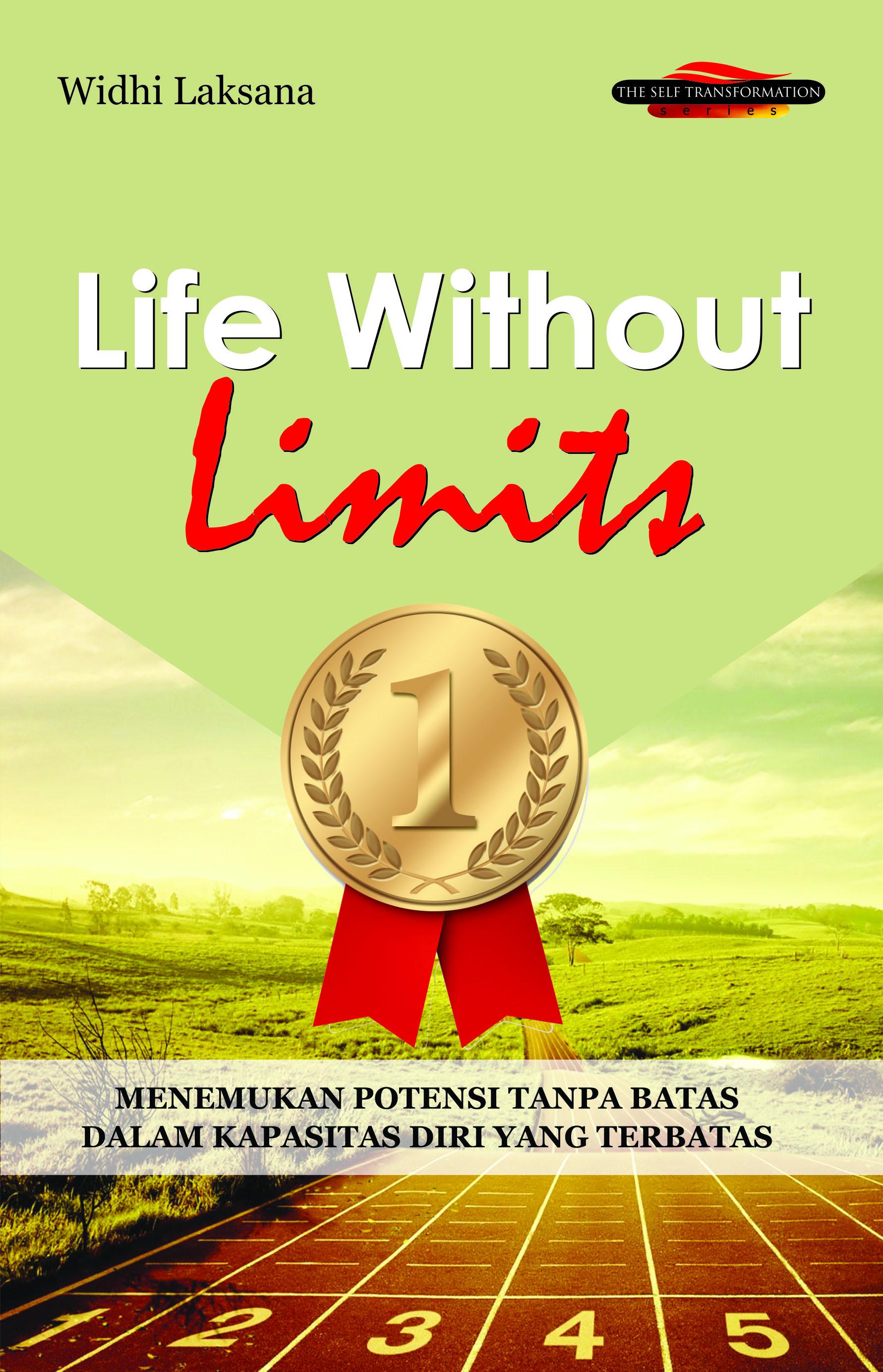 Life without limits, menemukan potensi tanpa batas dalam kapasitas diri yang terbatas [sumber elektronis]